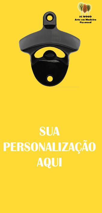 ABRIDOR DE GARRAFA MAGNÉTICO - PERSONALIZAÇÃO CLIENTE