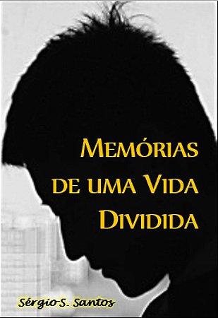 Memórias de uma Vida Dividida - Vol. 1