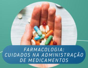 Farmacologia: Cuidados na Administração de Medicamentos