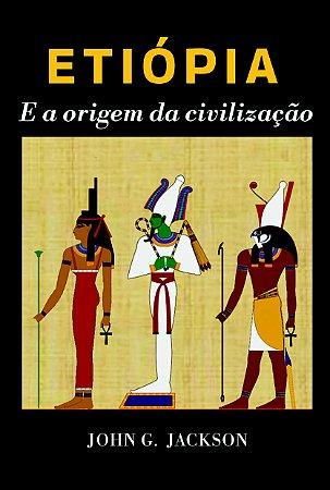 Etiópia e a origem da civilização