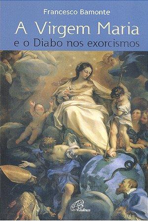 A Virgem Maria e o Diabo nos Exorcismos