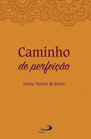 Caminho de Perfeição - Santa Teresa de Jesus