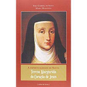 Espiritualidade de Santa Teresa Margarida do Coração de Jesus