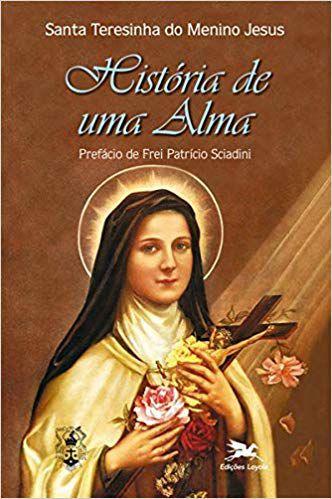 História de uma Alma - Santa Teresinha do Menino Jesus