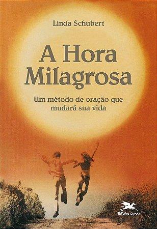 A Hora Milagrosa - Linda Schubert