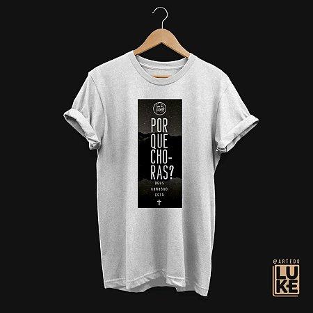 Camiseta Porque Choras?