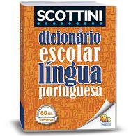 Dicionário Escolar Língua Portuguesa Scottini 60 MIL verbetes