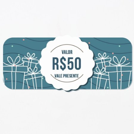 Vale Presente no valor de R$50