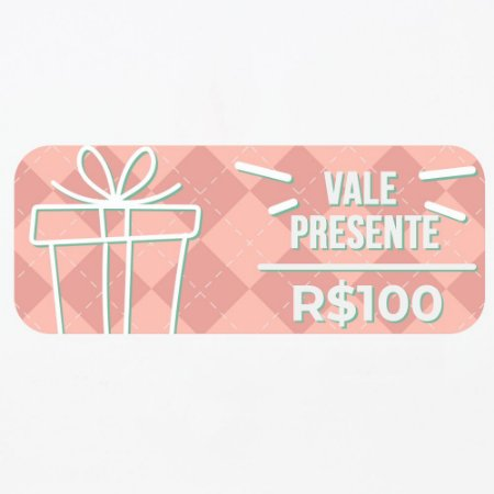 Vale Presente no valor de R$100