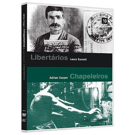 DVD Libertarios E Chapeleiros - Lauro Escorel - Bretz Filmes
