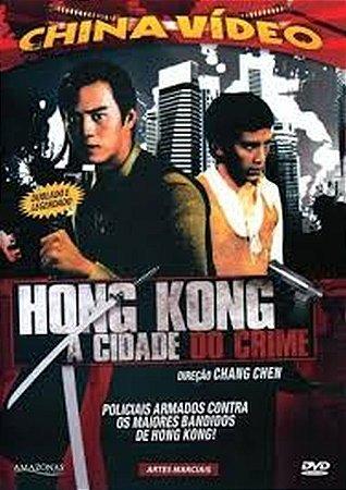 Dvd Hong Kong - A Cidade do Crime - China Video