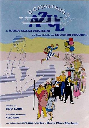 DVD O Cavalinho Azul - da obra de Maria Clara Machado