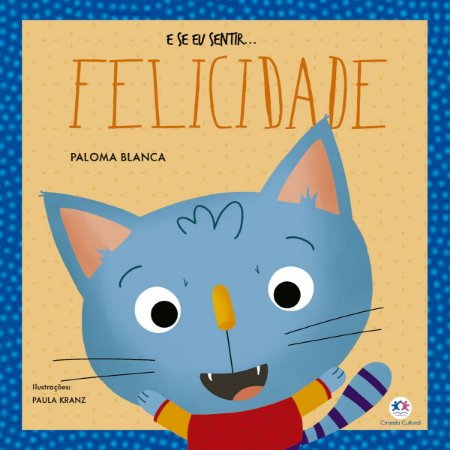 Livro E se eu Sentir... Felicidade - Ciranda Cultural