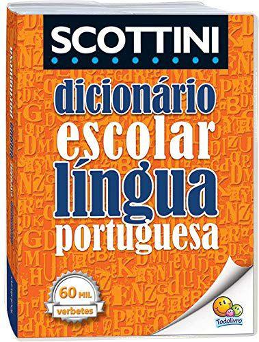 Dicionario Escolar Língua Portuguesa Scottini