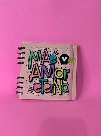 Mini Caderno Quadrado Dia Das Mães 100F Mãe Amor Eterno