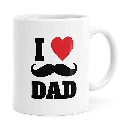 Caneca Dia dos Pais I Love Dad v02