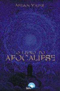 O livro do Apocalipse: Uma interpretação conforme a história do simbolismo bíblico