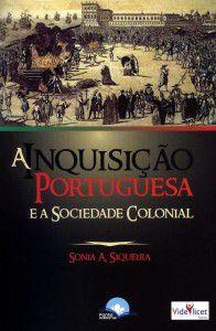 A Inquisição Portuguesa e a Sociedade Colonial
