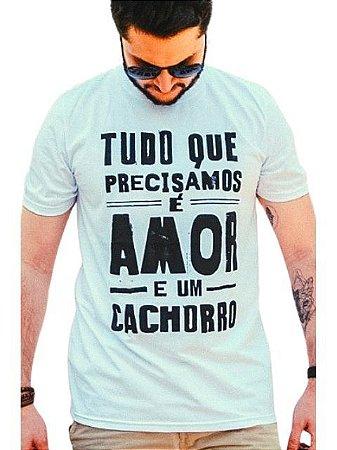 Camiseta Tudo que Precisamos é Amor e um Cachorro