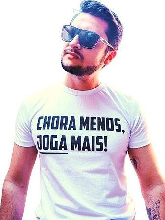 Camiseta Chora Menos, Joga Mais!