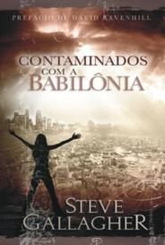 CONTAMINADOS COM A BABILÔNIA - STEVE GALLAGHER