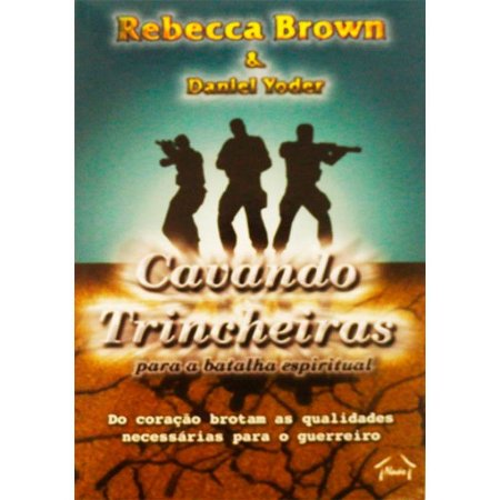 CAVANDO TRINCHEIRAS - Rebecca Brown