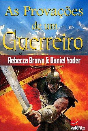 AS PROVAÇÕES DE UM GUERREIRO - Rebecca Brown