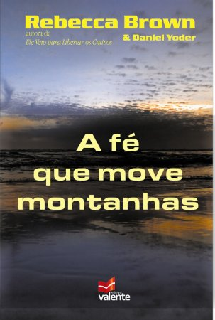 A FÉ QUE MOVE MONTANHAS - Rebecca Brown