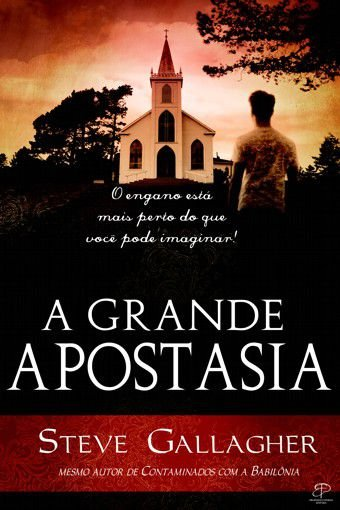 A GRANDE APOSTASIA - Steve Gallagher