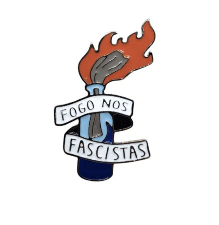 Pin - Fogo nos fascistas