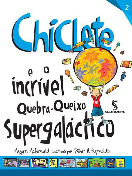 CHICLETE E O INCRIVEL QUEBRA QUEIXO SUPERGALÁCTICO