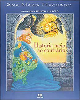 HISTORIA MEIO AO CONTRARIO.