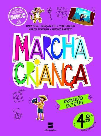 MARCHA CRIANCA 4°ANO PRODUCAO DE TEXTO