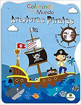 Livro de colorir - Aventuras Piratas - 100 adesivos - Col. Colorindo Meu Mundo - BrasilLeitura