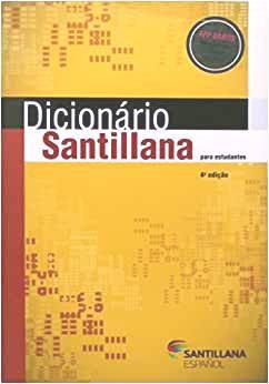 Dicionário de Espanhol Santillana para estudantes - 4ª edição - Editora Santillana