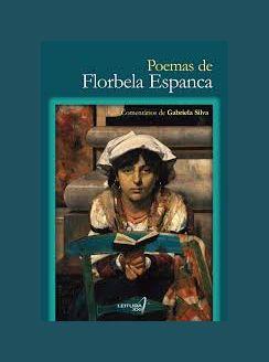 Poemas de Florbela Espanca -  Comentários de Gabriela Silva - Editora Leitura XXI