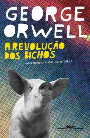 A revolução dos bichos - George Orwell - Editora Companhia das letras