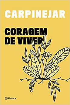Coragem de viver - Fabrício Carpinejar - Editora Planeta