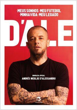 D'ALE - Meus sonhos, meu futebol, minha vida, meu legado - Biografia Oficial - Editora Sulina