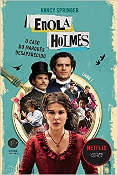 Enola Holmes - o Caso do Marquês desaparecido - livro 1 - Nancy Springer - Verus Editora