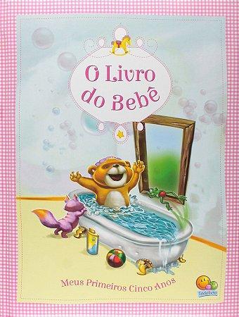 O Livro do Bebê - Meus primeiros cinco anos - Editora Todolivro