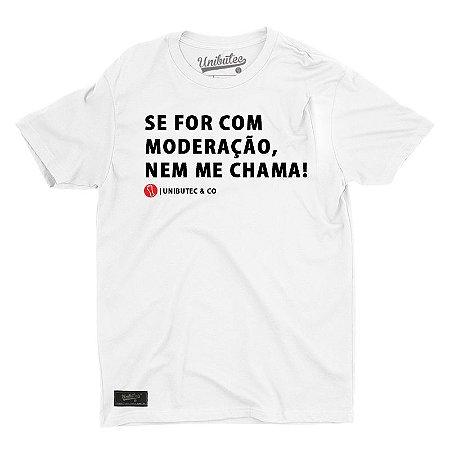 Camiseta Unibutec Nem Me Chama