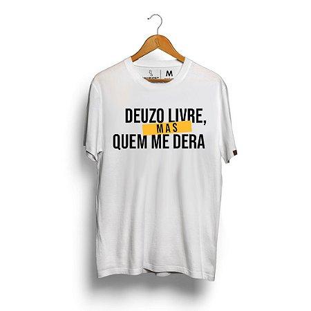 Camiseta Pop Unibutec Deuzo Livre Mas Quem Me Dera