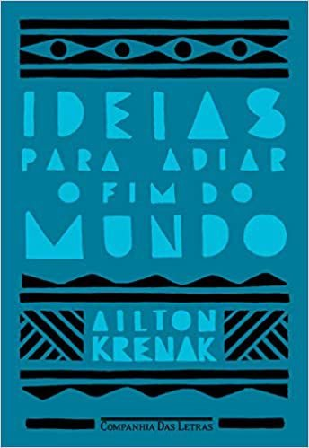 Ideias para adiar o fim do mundo, de Ailton Krenak