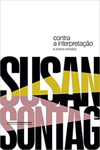 Contra a interpretação: e outros ensaios, de Susan Sontag