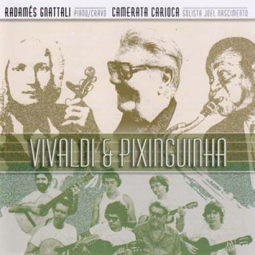 VIVALDI & PIXINGUINHA - Radamés Gnattali (piano/cravo) e Camerata Carioca (solista: Joel Nascimento)