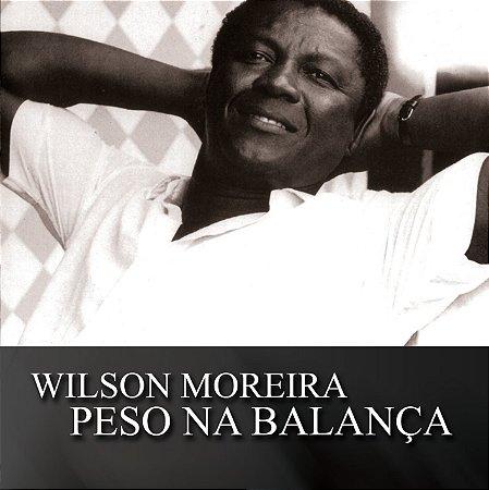 PESO NA BALANÇA - Wilson Moreira