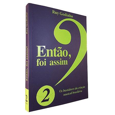 ENTÃO FOI ASSIM? (Vol. 2) - Ruy Godinho