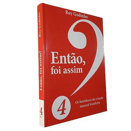 ENTÃO FOI ASSIM? (Vol. 4) - Ruy Godinho