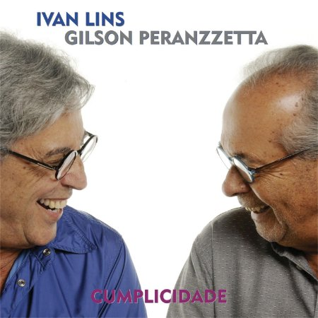 CUMPLICIDADE - Ivan Lins e Gilson Peranzzetta